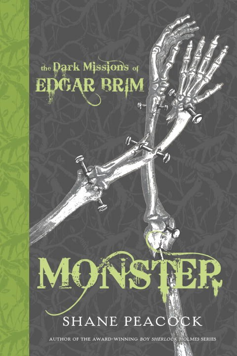 The Dark Missions of Edgar Brim: Monster, by Shane Peacock