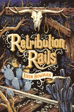 Retribution Rails, by Erin Bowman