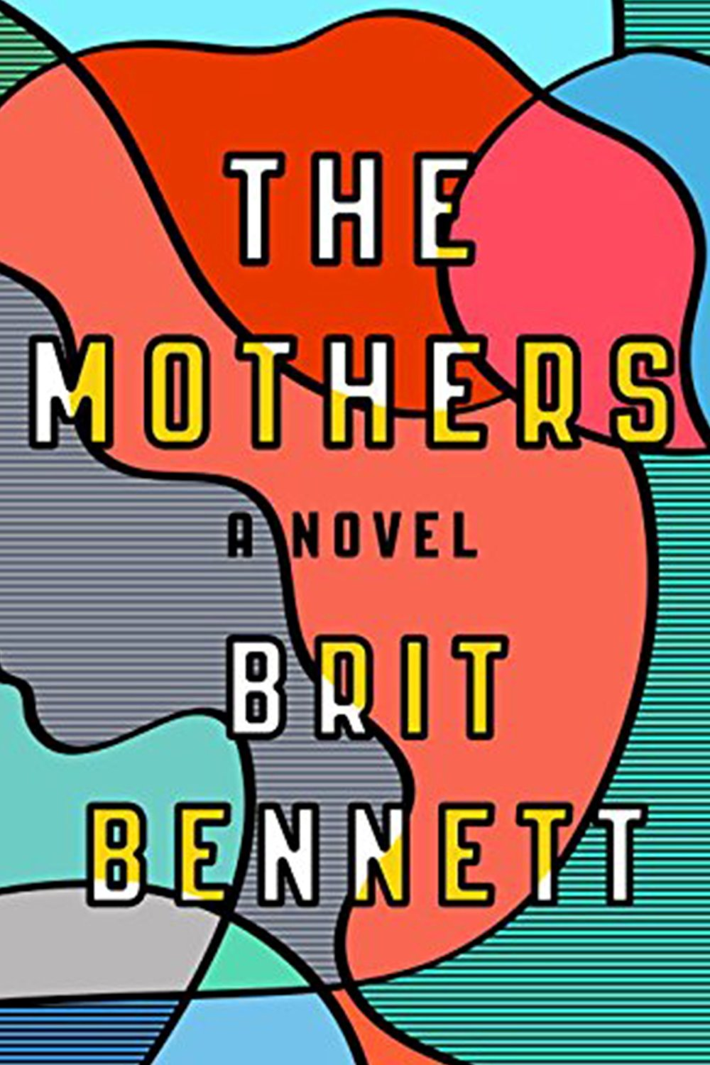 The Mothers , by Brit Bennett