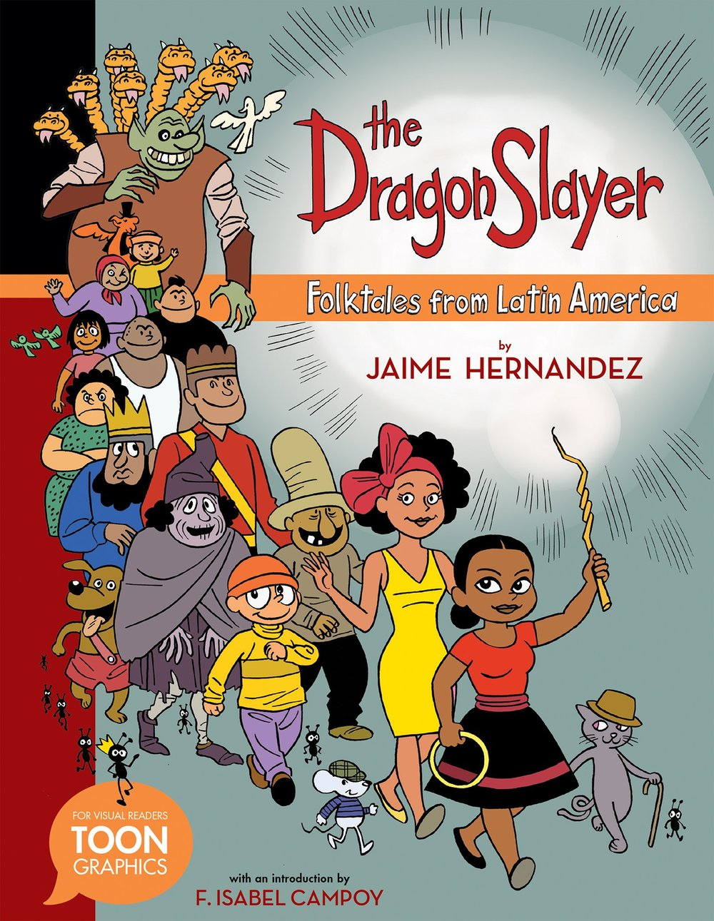 The Dragon Slayer: Folktales from Latin America , by Jaime Hernandez
