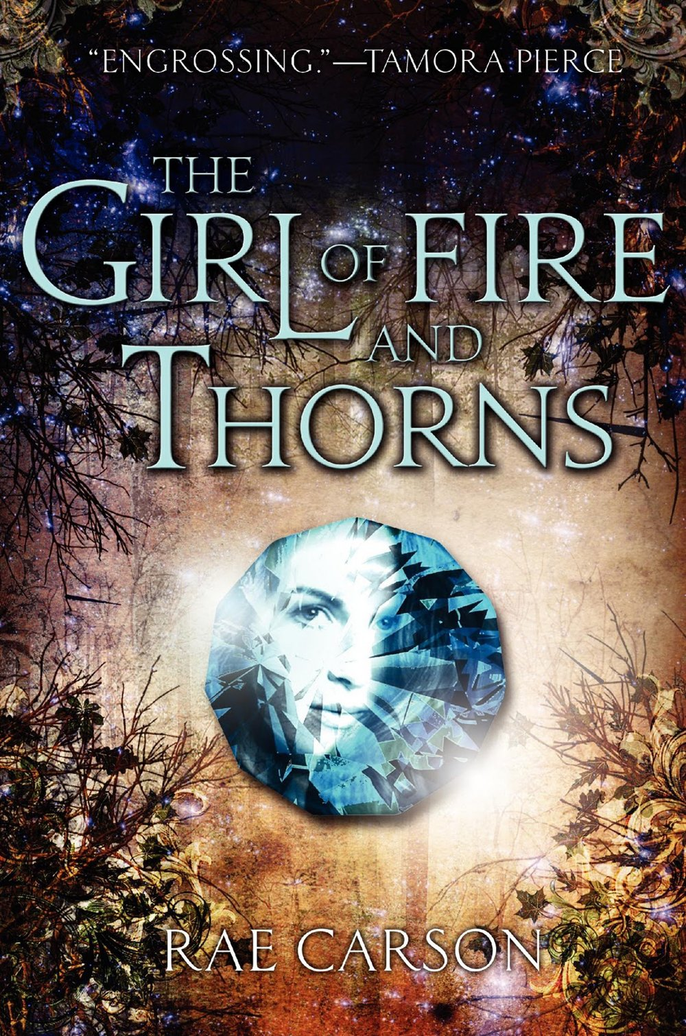 The Girl of Fire and Thorns , by Rae Carson