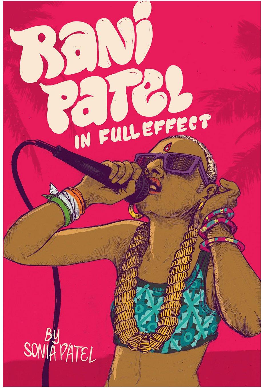Rani Patel in Full Effect,  by Sonia Patel