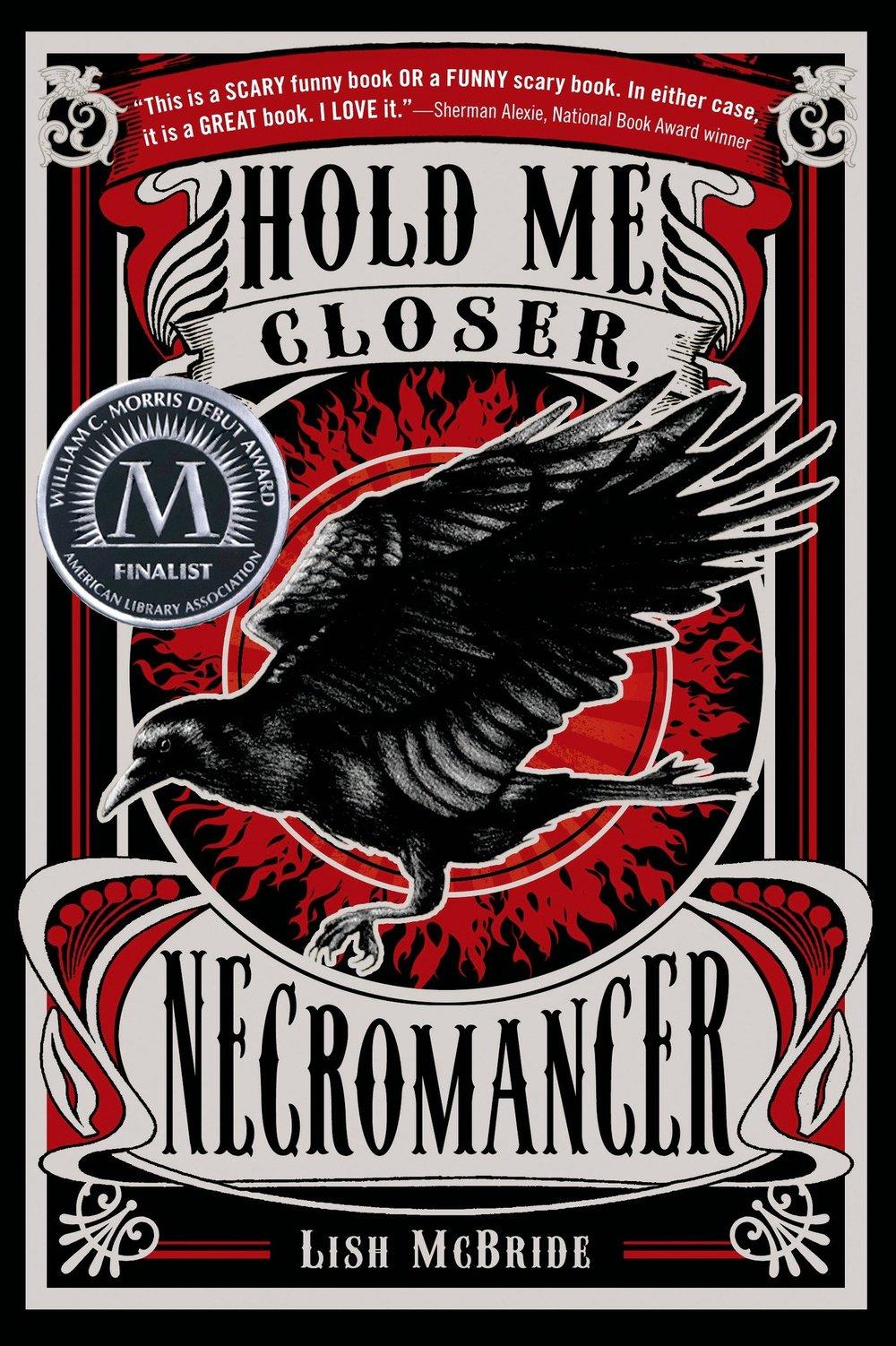 Hold Me Closer, Necromancer , by Lish McBride