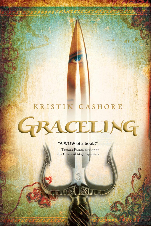 Graceling , by Kristin Cashore