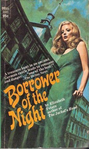 Borrower of the Night , by Elizabeth Peters