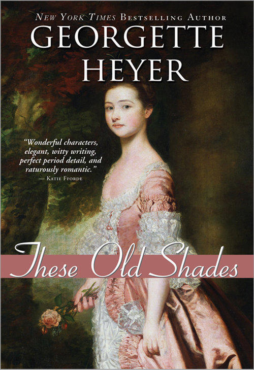 These Old Shades , by Georgette Heyer