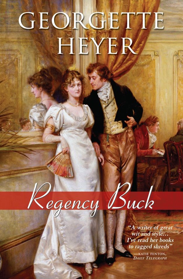 Regency Buck , by Georgette Heyer