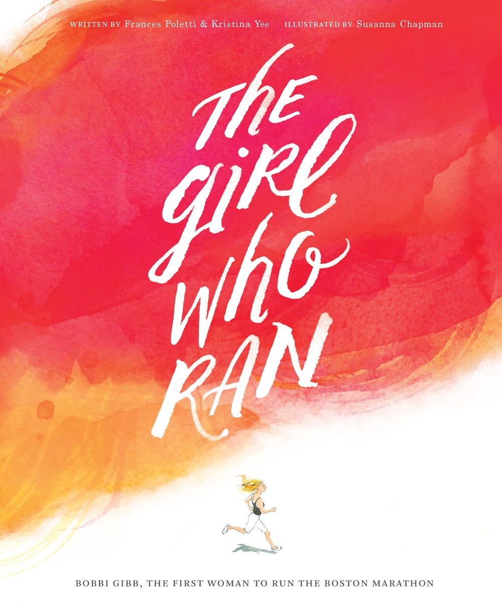 The Girl Who Ran , by Frances Poletti & Kristina Yee