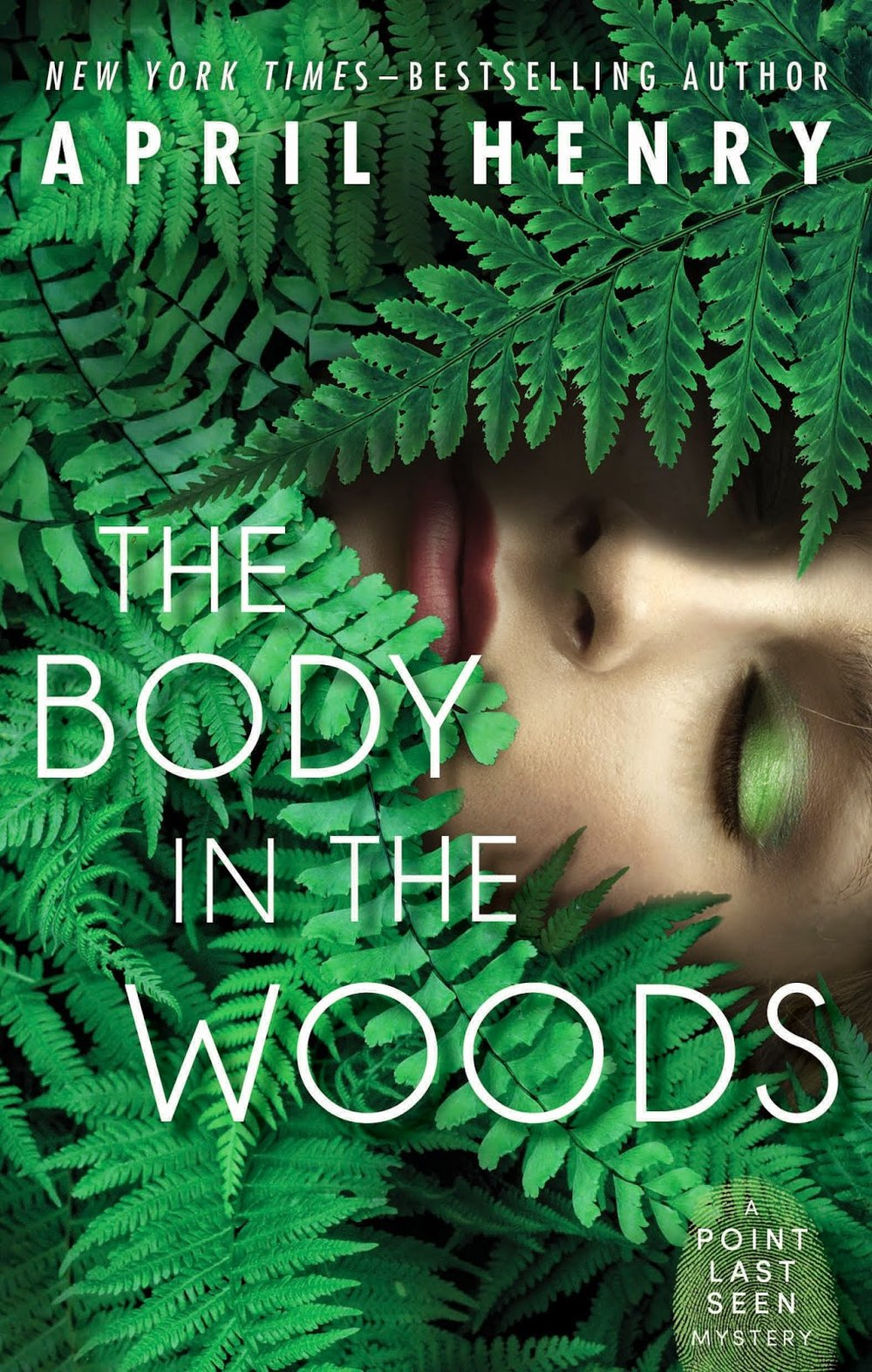 The Body in the Woods , by April Henry