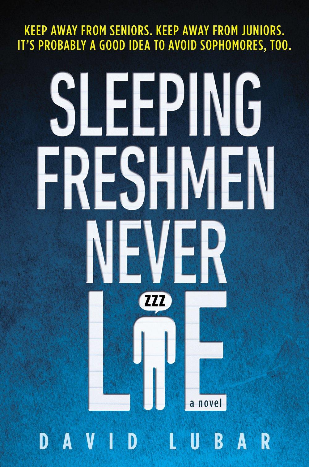 Sleeping Freshmen Never Lie , by David Lubar