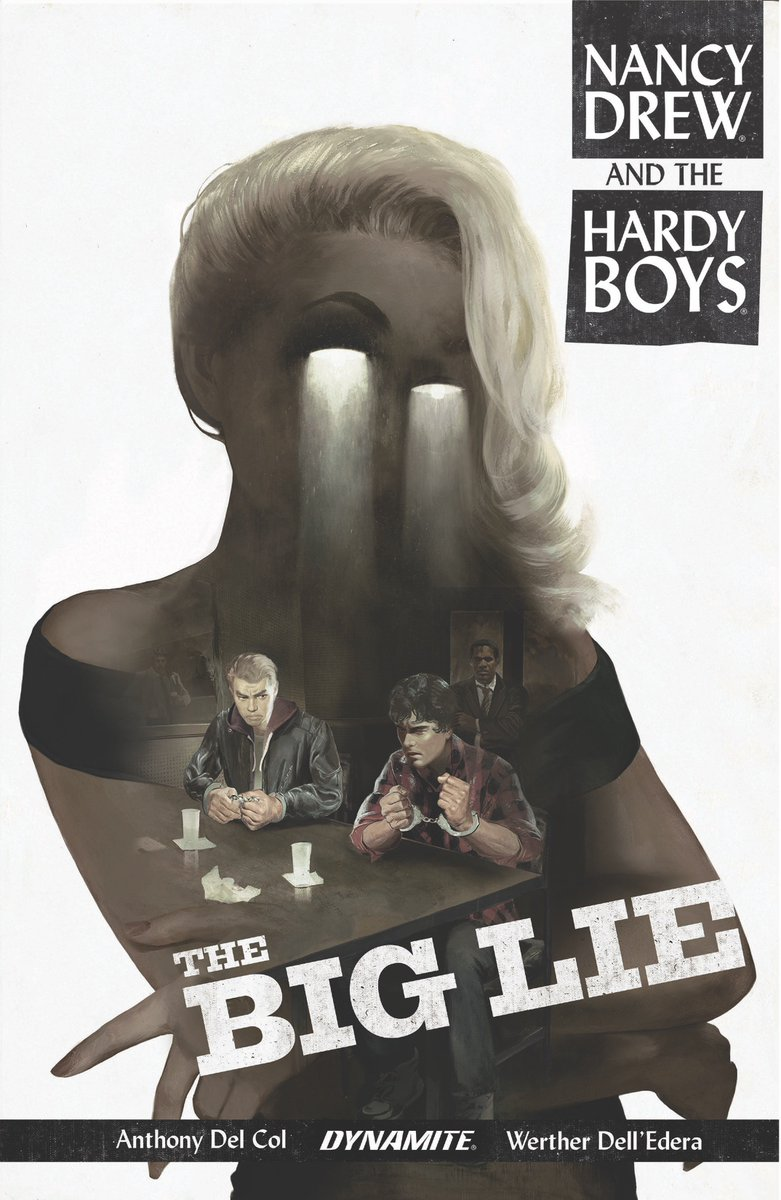 Nancy Drew and the Hardy Boys: The Big Lie , by Anthony Del Col