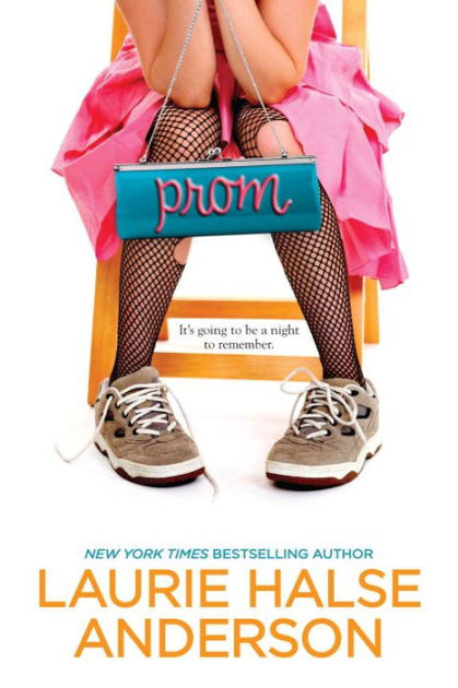 Prom , by Laurie Halse Anderson