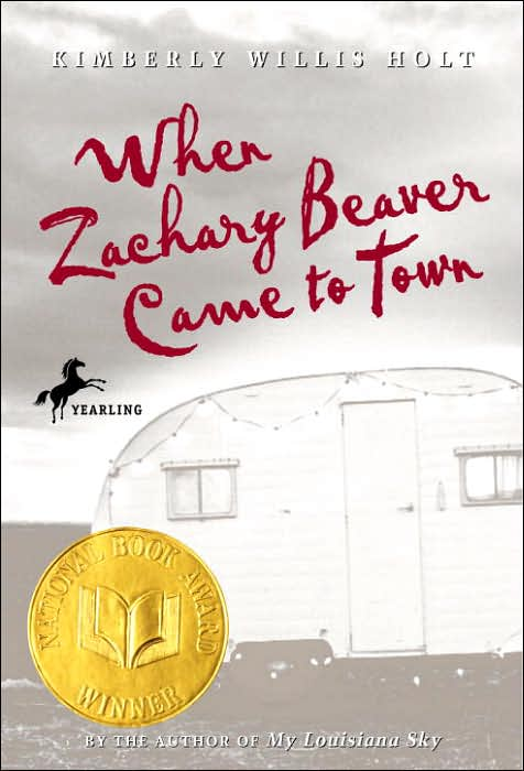 When Zachary Beaver Came to Town , by Kimberly Willis Holt