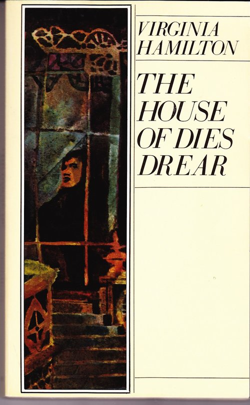 The House of Dies Drear , by Virginia Hamilton