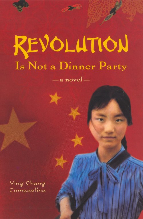 Revolution is Not a Dinner Party , by Ying Chang Compestine