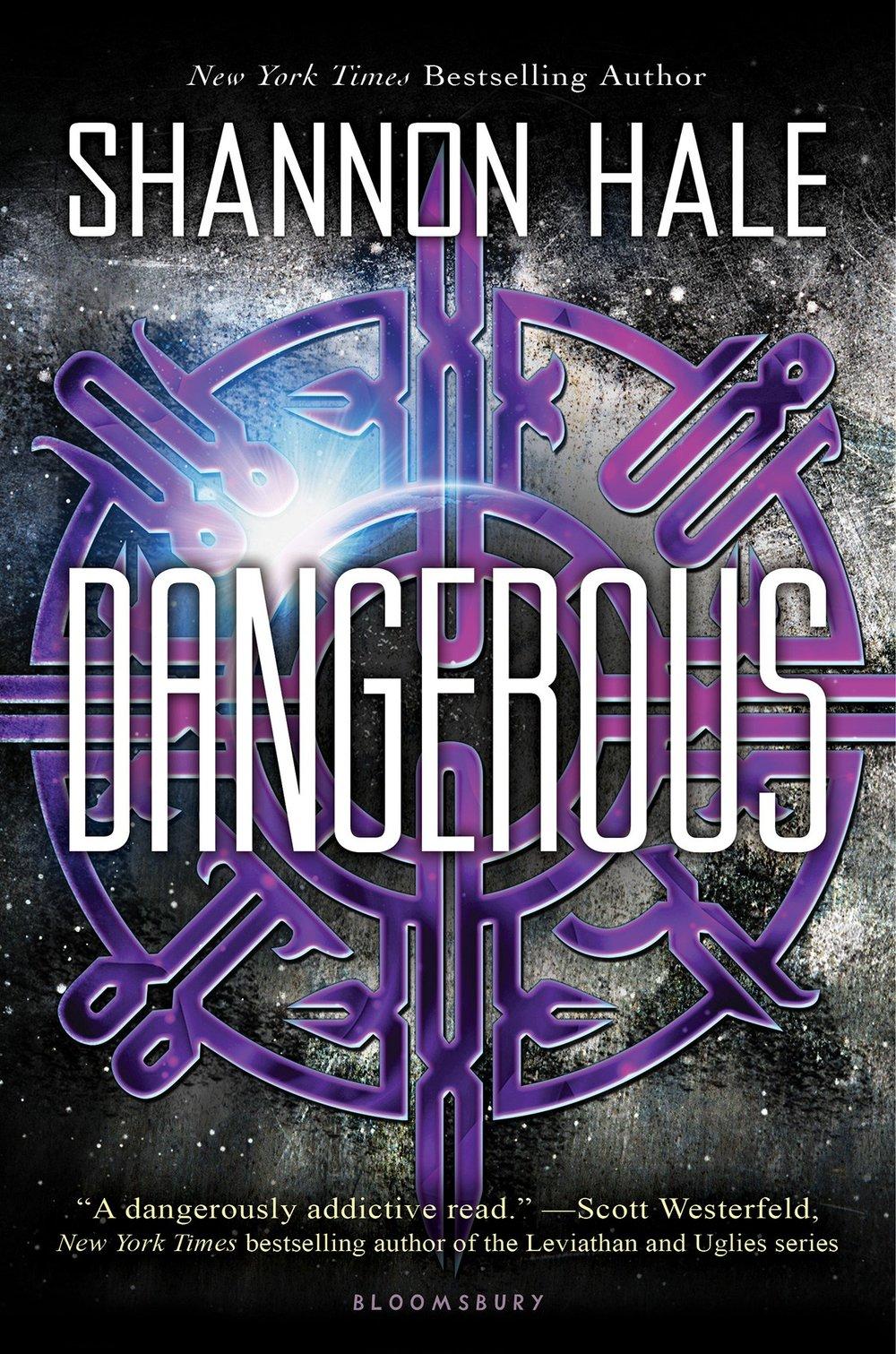 Dangerous , by Shannon Hale