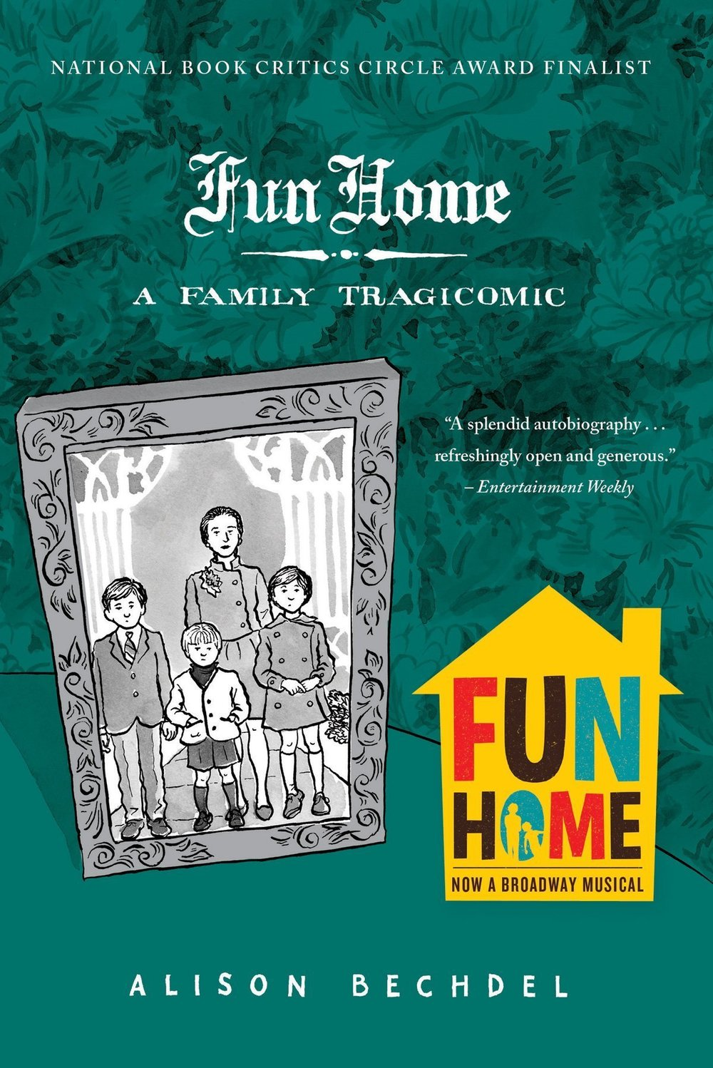 Fun Home , by Alison Bechdel
