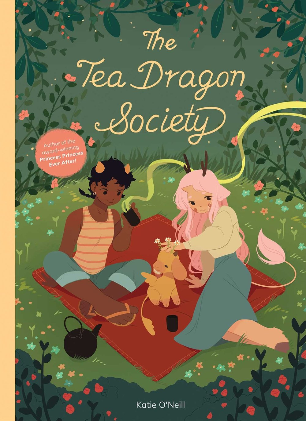 The Tea Dragon Society , by Katie O'Neill