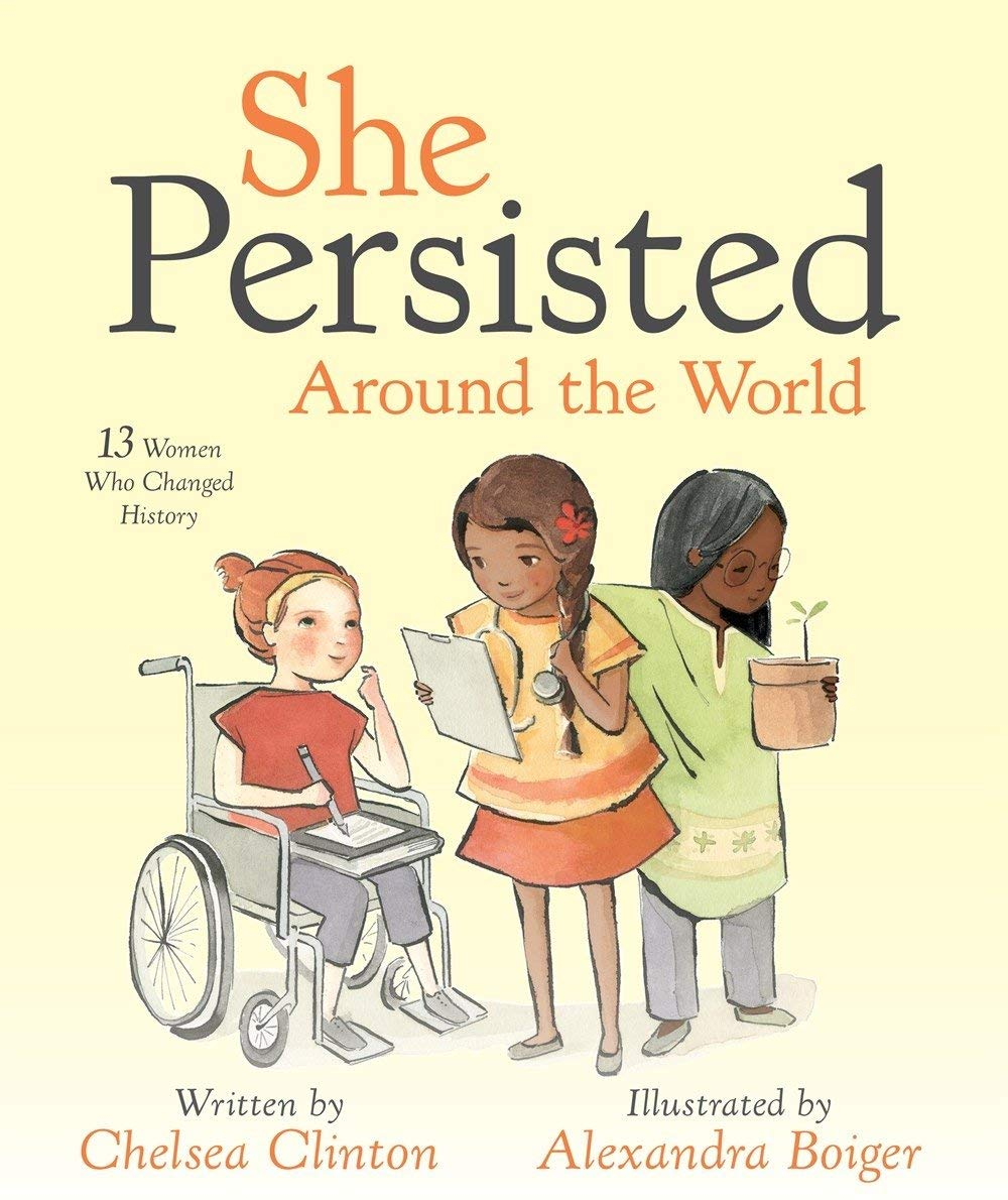 She Persisted: Around the World , by Chelsea Clinton