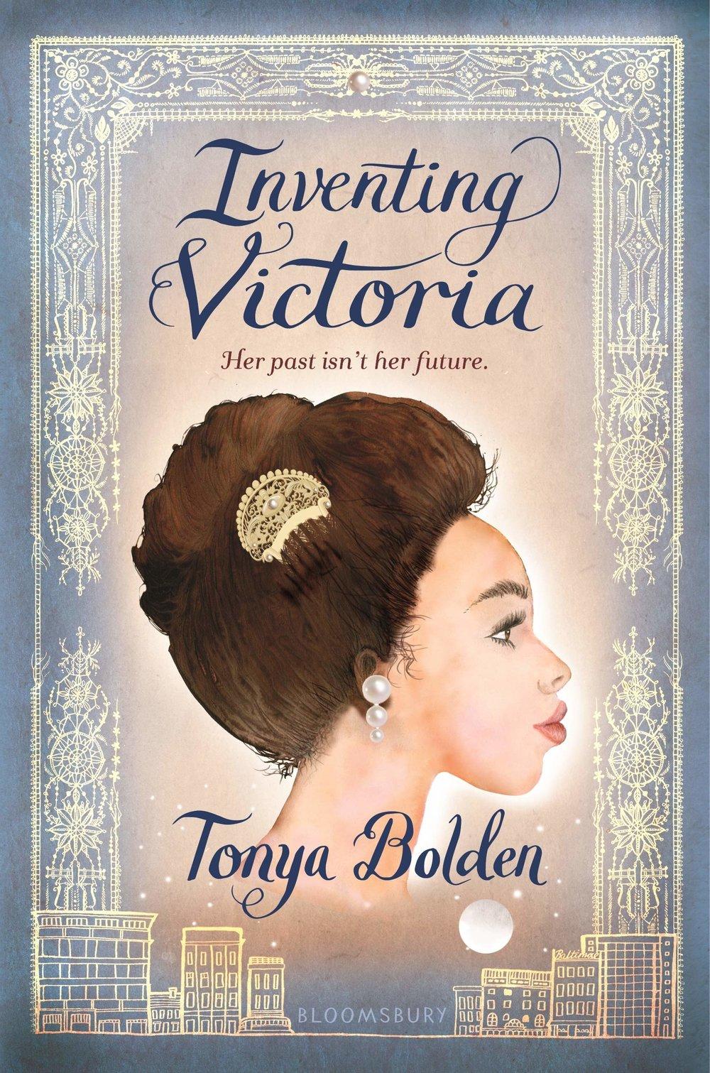 Inventing Victoria , by Tonya Bolden