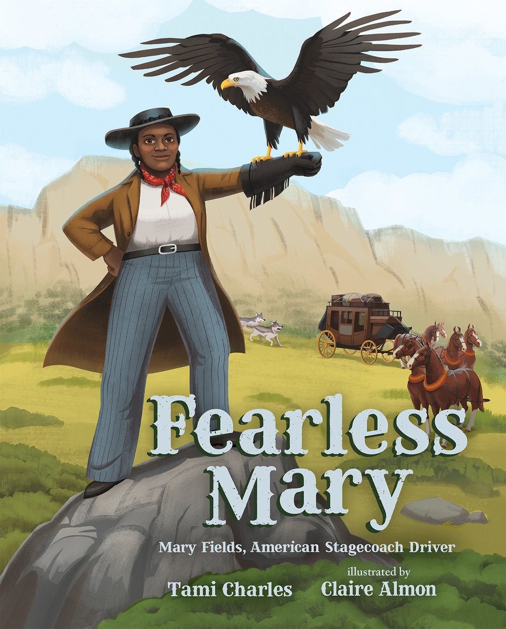 Fearless Mary: Mary Fields, American Stagecoach Driver , by Tami Charles