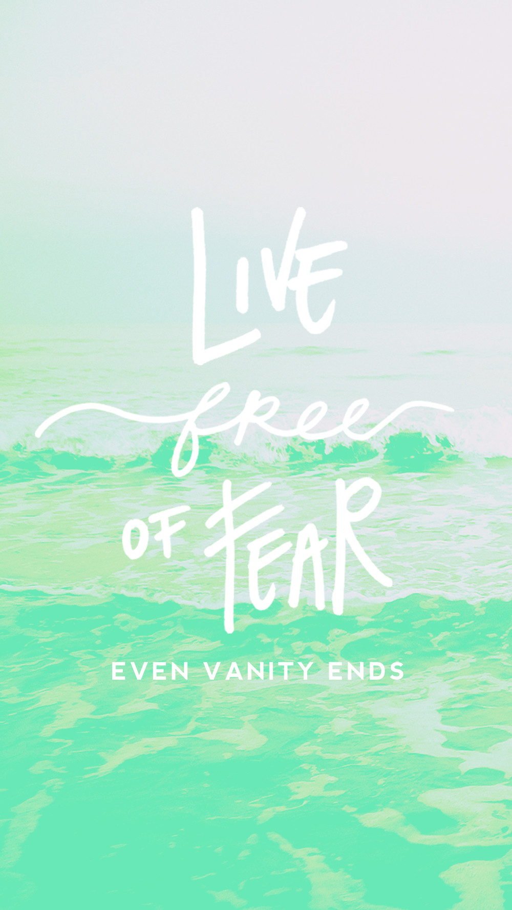 even-vanity-ends-live-free-of-fear-phone-wallpaper-green.jpg