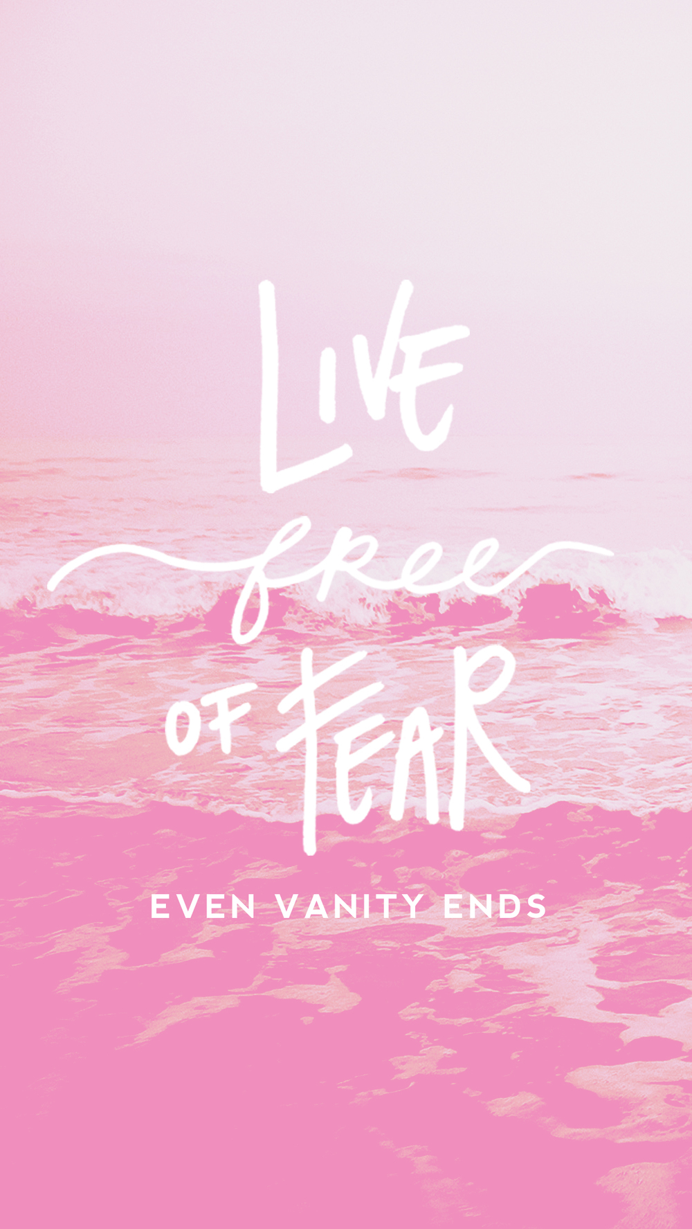 even-vanity-ends-live-free-of-fear-phone-wallpaper-pink.jpg
