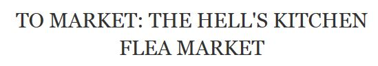Monica Rich Kosann Blog: To Market: The Hell's Kitchen Flea Market