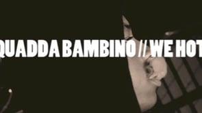 Squadda bambino // we hott