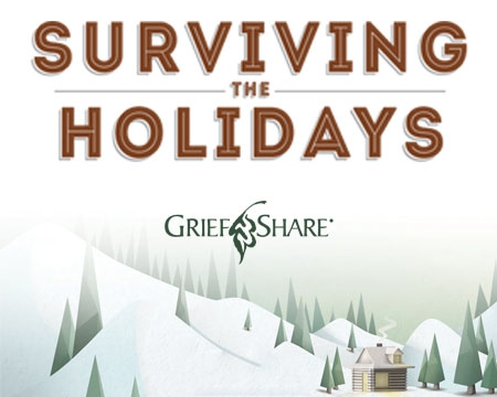 Wondering how you will survive the weeks surrounding Thanksgiving and Christmas? Are you dreading these holidays, knowing that everything has changed and that happy memories from past years can't be recreated? Our Surviving the Holidays seminar is especially for people who are grieving a loved one's death on Monday, December 11th.