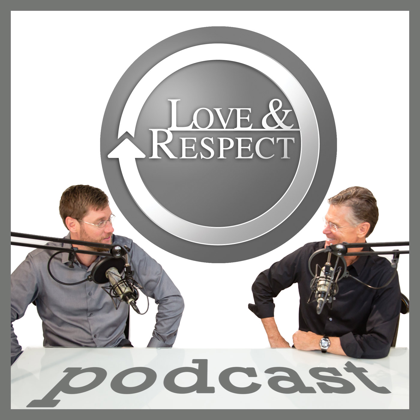 The Love and Respect Podcast: Relationships | Marriage | Theology | Psychology