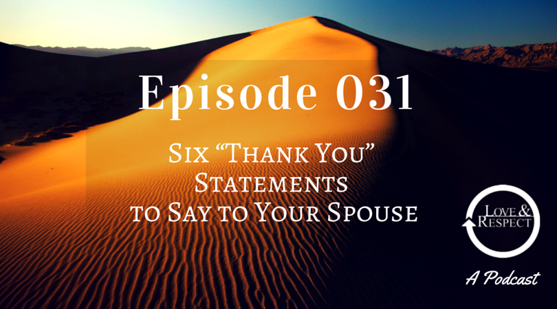 "Episode 031 - Six ""Thank You"" Statements to Say to Your Spouse"