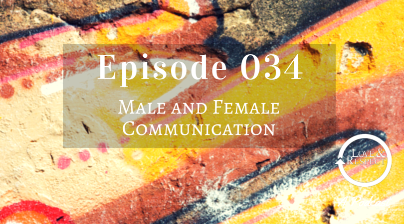 Episode 034 - Male and Female Communication