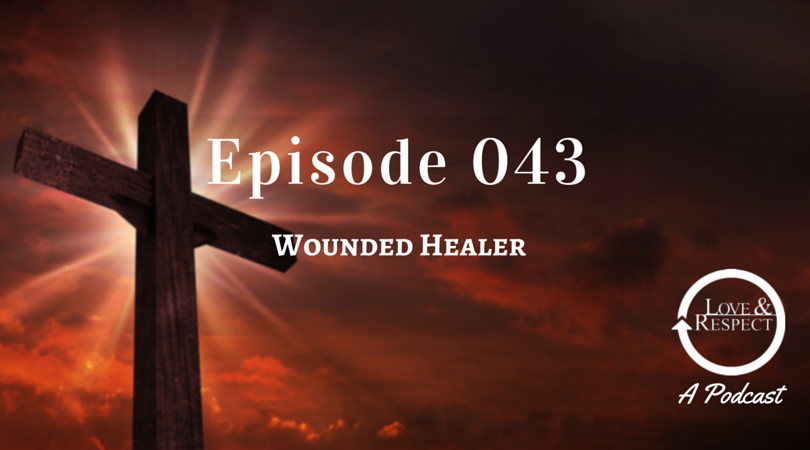 Episode 043 - Wounded Healer