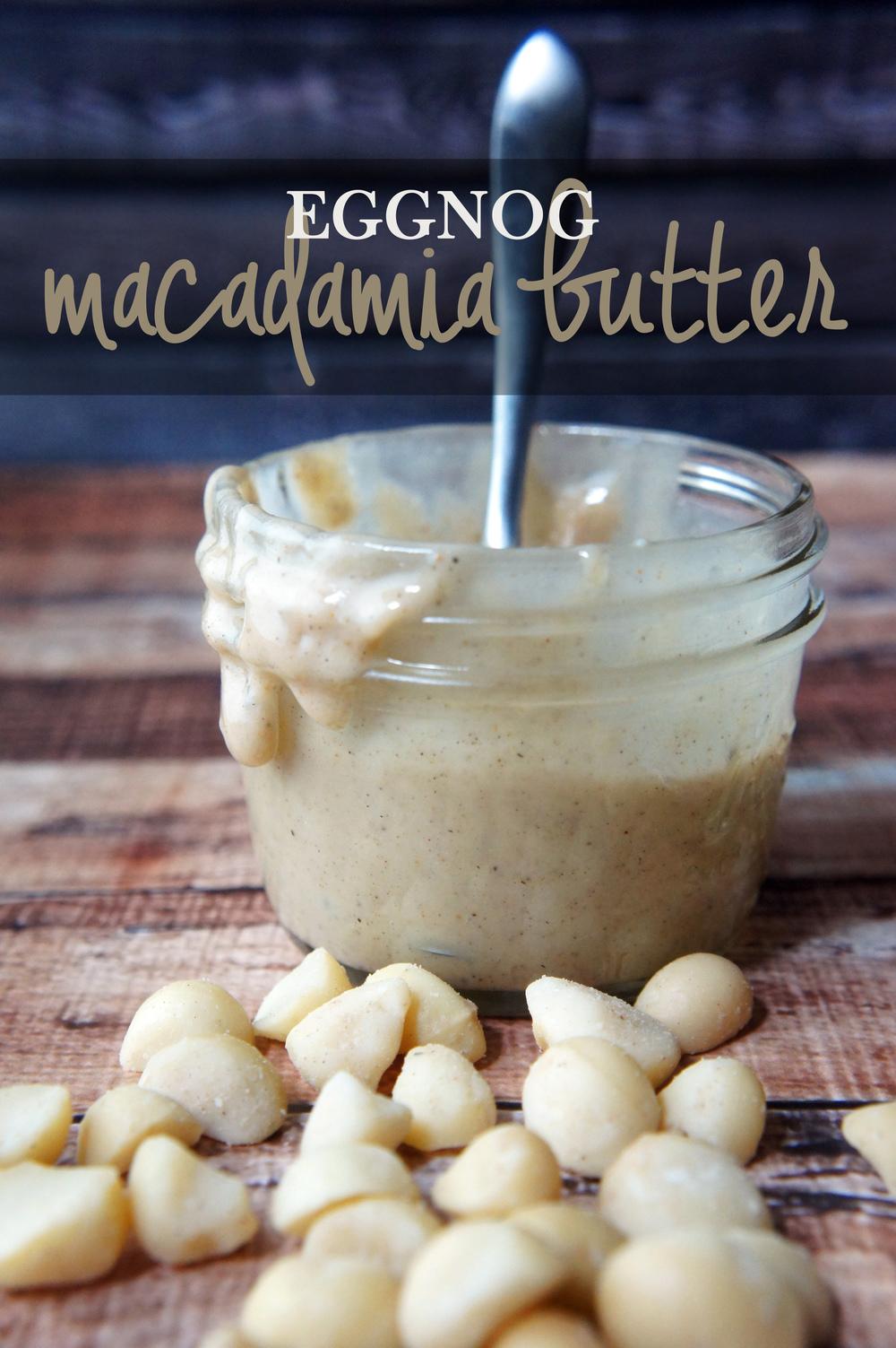 Eggnog Macadamia Butter