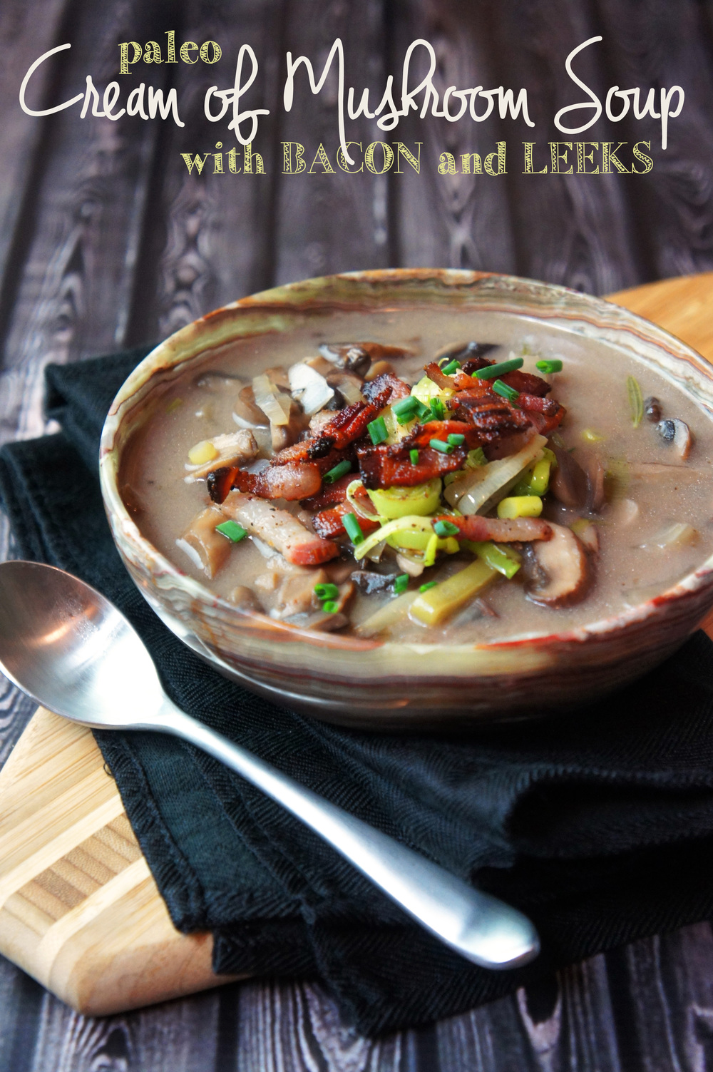 "Paleo ""Cream"" of Mushroom Soup with Bacon and Leeks - yup, it's dairy-free!"