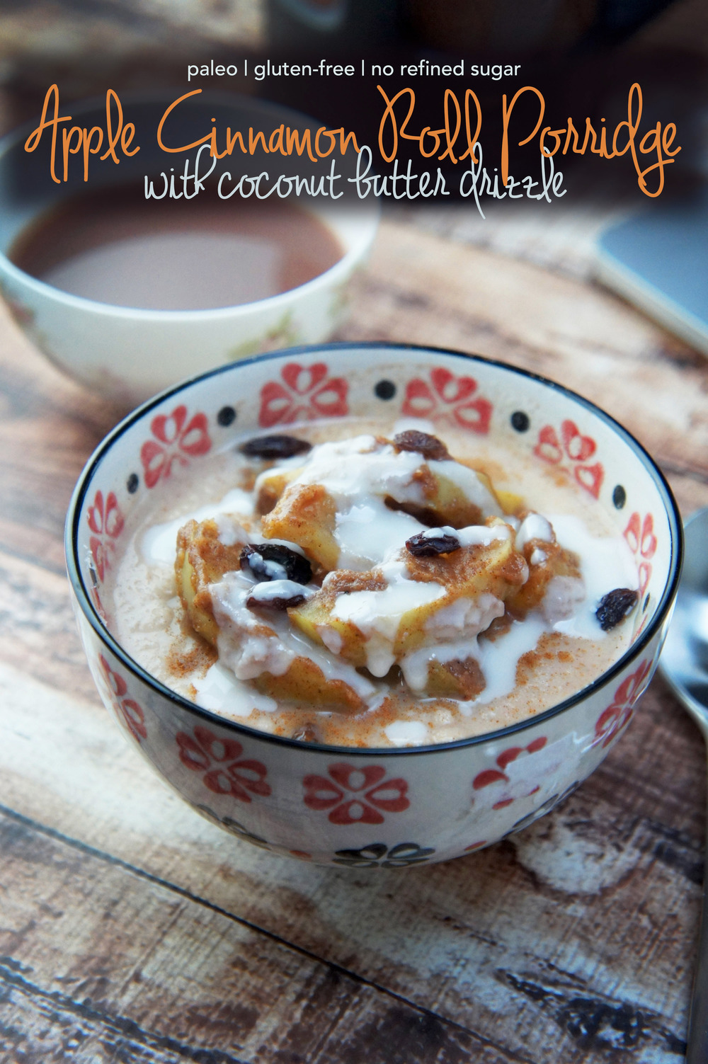 Apple Cinnamon Roll Paleo Porridge with Coconut Butter Drizzle