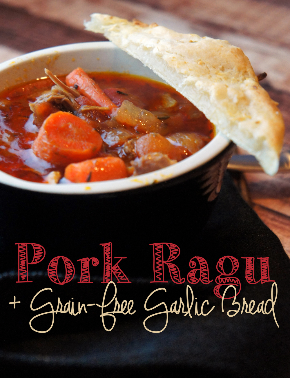 Paleo Pork Ragu with Grain-Free Garlic Bread