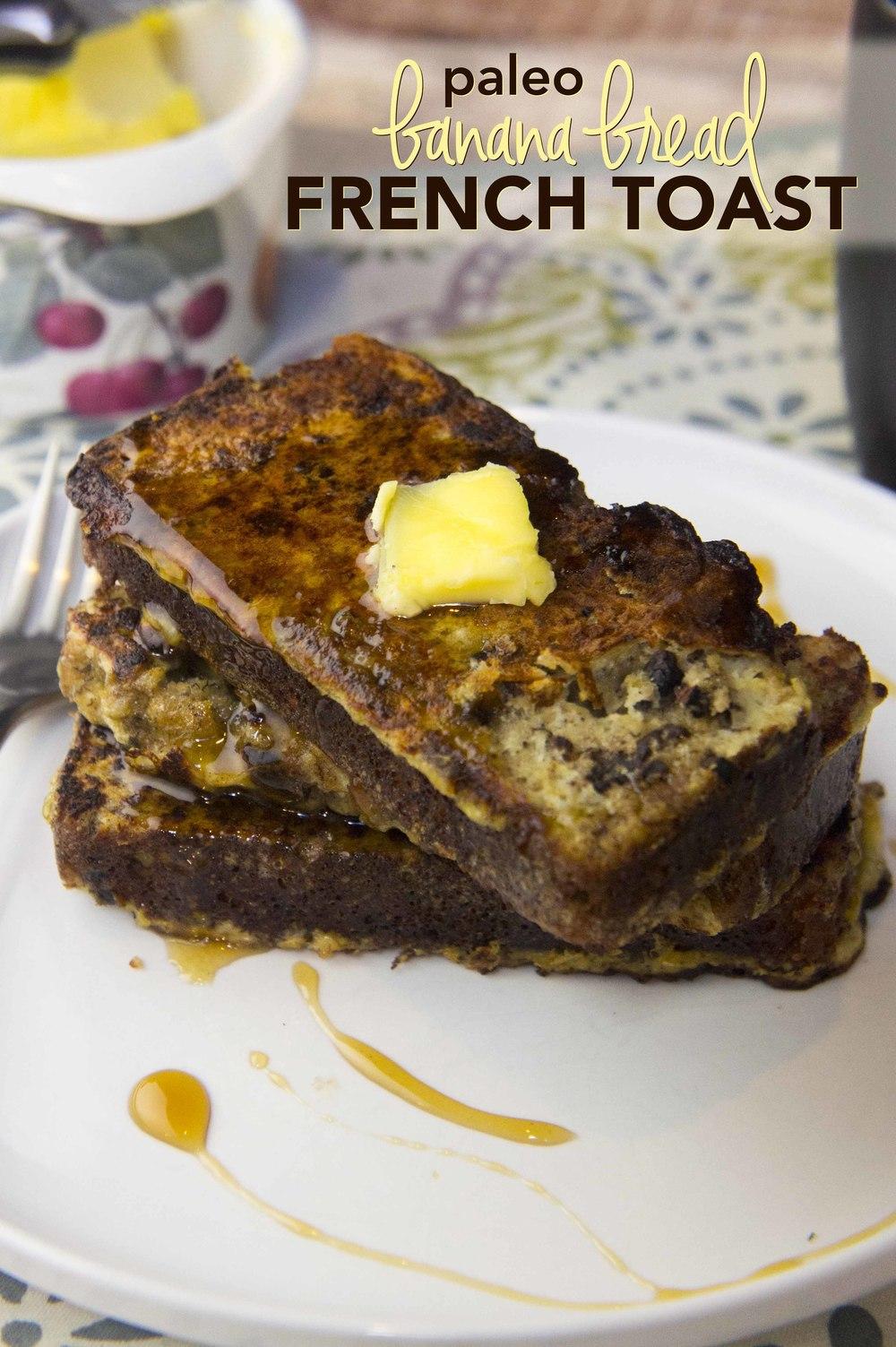 Paleo Banana Bread French Toast