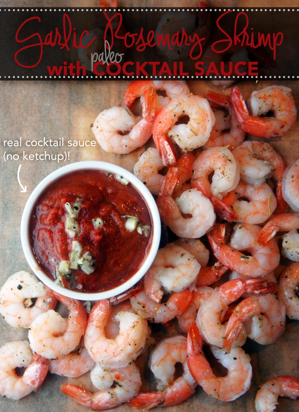 Garlic Rosemary Shrimp & Paleo Cocktail Sauce (made without ketchup!)