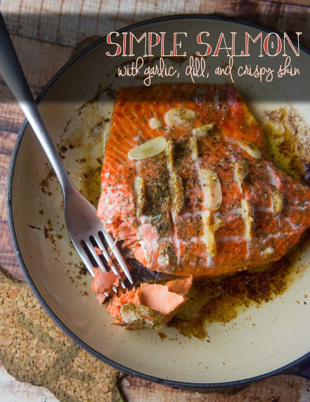 Simple Roasted Salmon with Garlic & Dill