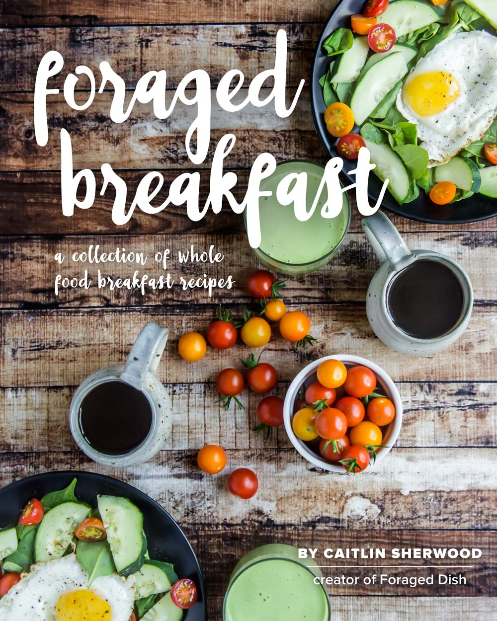 Foraged Breakfast - a collection of whole food breakfast recipes