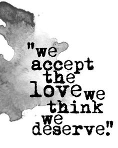 we accept what we think we deserve