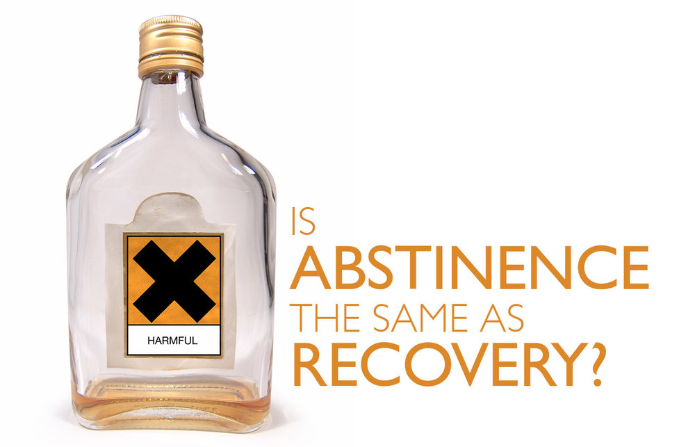 recovery is not just abstinence