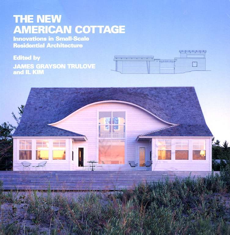 The New American Cottage: Innovations in Small-Scale Residential Architecture  - Published in conjunction with the the Whitney Museum