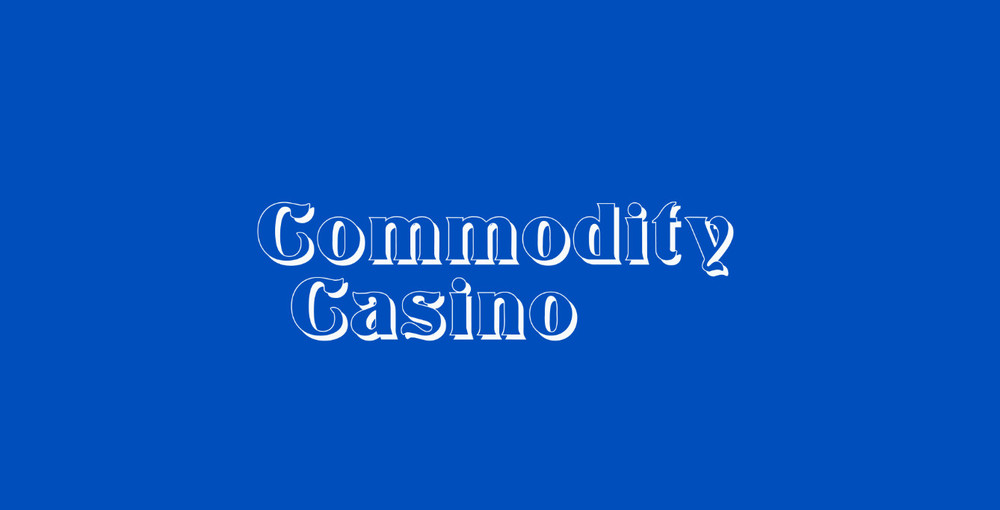 commodity casino