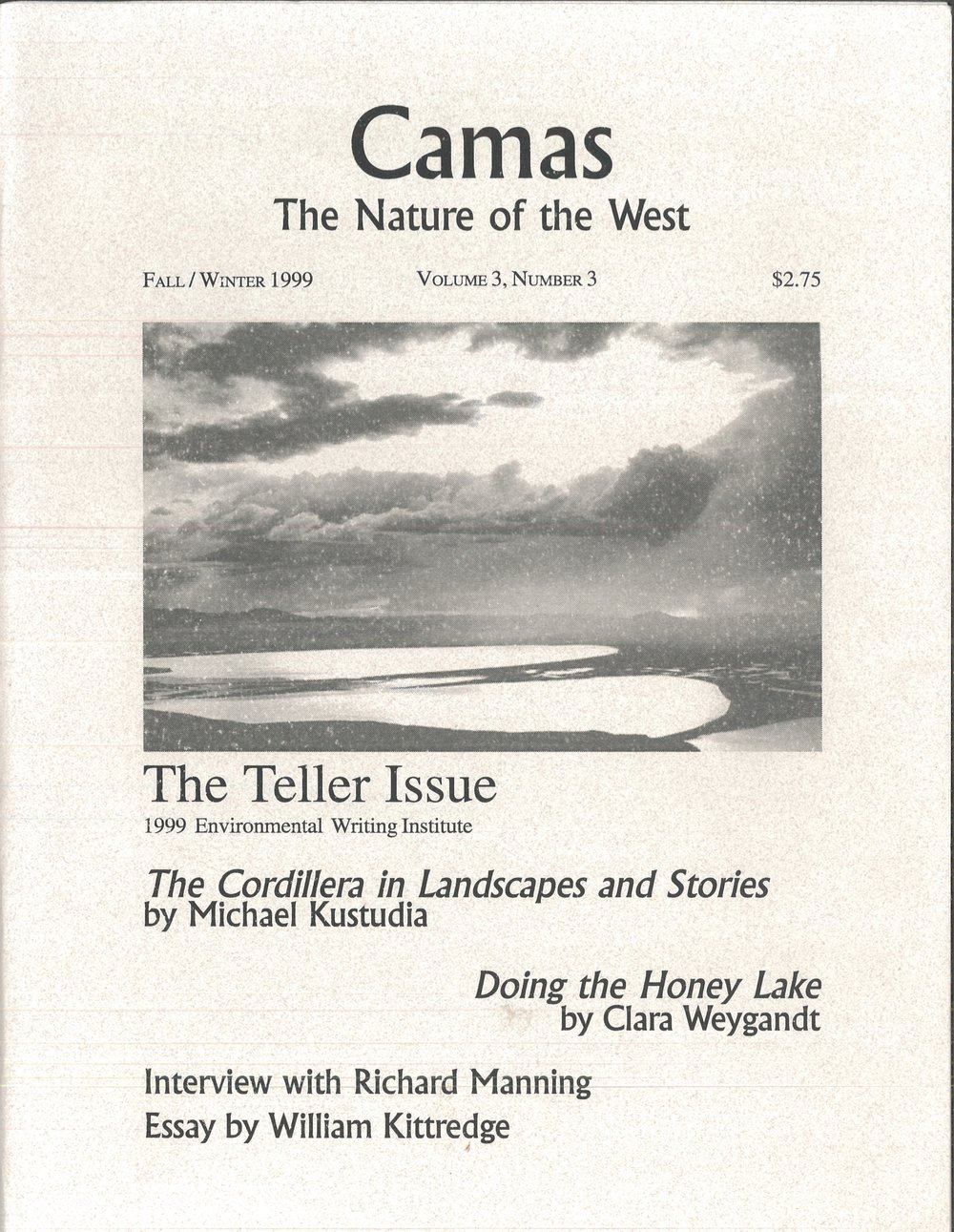 Fall/Winter 1999: The Teller Issue - Featuring essays by William Kittredge, Clara Weygandt, and Michael KustudiaNonfiction by Dan Berger, Mary Anne Peine, and Ethan HasensteinA profile of Richard Manning by Anne WhitesidesPoetry by Allison Kreiss, Ken White, and Elise Schemm