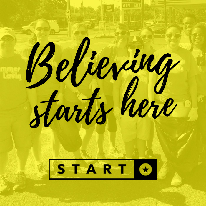 START Looking to learn more about BELIEVING? Then it's time for START.