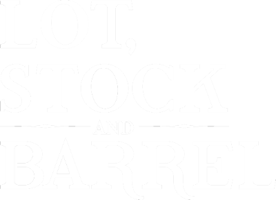 LOT, STOCK AND BARREL
