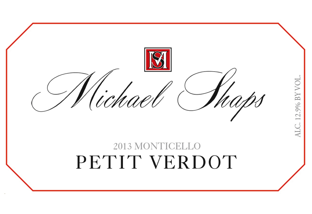 Michael Shaps 2013 Petit Verdot $35 An assemblage from two different vineyard sites in Albemarle County. This wine underwent a non-inoculated fermentation on the skins for close to a month and then racked to French Oak (50% new) for malolactic and close to two years of aging. It shows multifaceted aromas, from dark fruit character to the more elemental, and is full bodied, structured, and highly ageable.